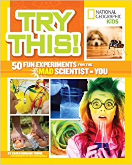 Book Try This!: 50 Fun Experiments for the Mad Scientist in You