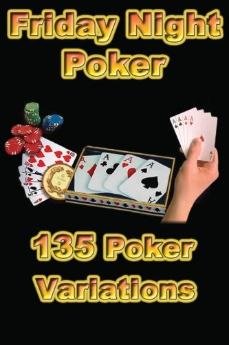 Friday Night Poker 135 Poker Variations: - Friday Night Poker Poker Shopping Results