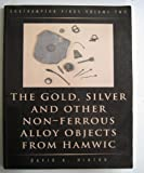 Front cover for the book Southampton Finds: The Gold, Silver and Other Non-ferrous Objects from Hamwic and the Non-ferrous Metalworking Evidence v. 2 (Archaeology) by David A. Hinton