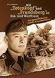 MitTotenkopf undFrundsberg an Ost- und Westfront - Kriegserlebnisse eines ehemaligen Kradmelders