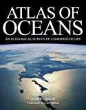 Atlas of Oceans, John Farndon, 0300167504