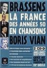 La France des années 50 en chansons : Brassens, Boris Vian (2CD audio) par Vian