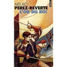 Or du roi (L') [ancienne édition]: Aventures du Capitaine Alatriste, t. 04