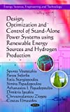 Design, Optimization and Control of Stand-Alone Power Systems using Renewable Energy Sources and Hydrogen Production, Spyros Voutetakis and Panos Seferlis, 1611229790