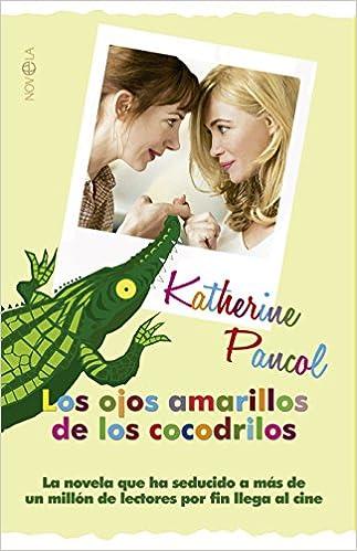 Los Ojos Amarillos De Los Cocodrilos Edición Película Ficción Spanish Edition 9788490601310 Pancol Katherine Durán Romero Juan Carlos Books