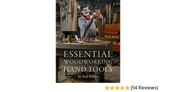 Essential Woodworking Hand Tools Paul Sellers