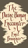 img - for The Divine-Human Encounter book / textbook / text book
