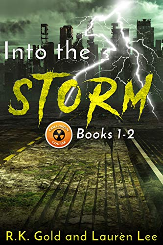 Into the Storm: (Books 1&2) Post Apocalyptic Fiction (Collision Course) by [Gold, R.K., Lee, Laurèn]