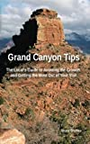 Search : Grand Canyon Tips: The Local's Guide to Avoiding the Crowds and Getting the Most Out of Your Visit
