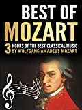 Best of Mozart: 3 Hours Of The Best Classical Music By Wolfgang Amadeus Mozart