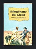 Bring Home the Ghost, K. Follis Cheatham, 0152124853