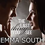 The Last Thing You See | Emma South