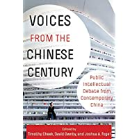 Voices from the Chinese Century: Public Intellectual Debate from Contemporary China