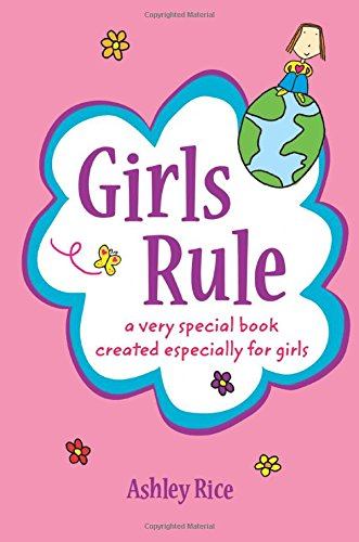 Girls Rule: A Very Special Book Created Especially for Girls PDF