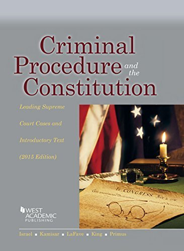 Criminal Procedure and the Constitution, Leading Supreme Court Cases and Introductory Text, 2015 (American Casebook Series) by Jerold Israel (2015-08-07)