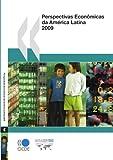 Perspectivas EconôMicas Da AméRica Latina 2009, Organisation for Economic Co-operation and Development Staff, 9264059636