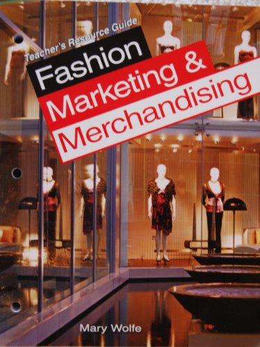 Fashion Marketing & Merchandising, Teacher's Resource Guide