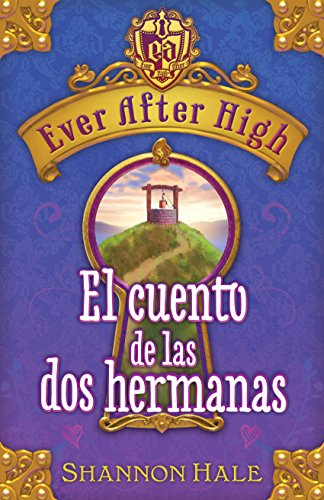 Ever After High. El cuento de las dos hermanas (Spanish Edition) by [