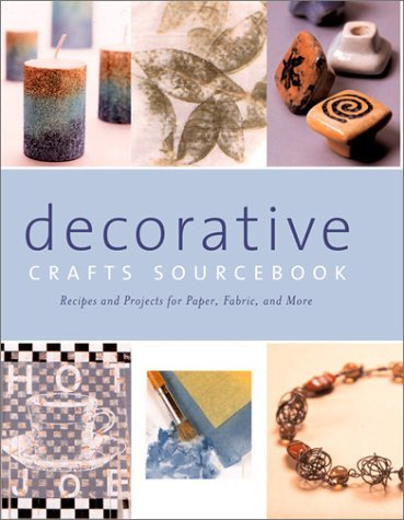 Decorative Crafts Sourcebook: Recipes and Projects for Paper, Fabric, and More by Mary Ann Hall (2001-09-02)