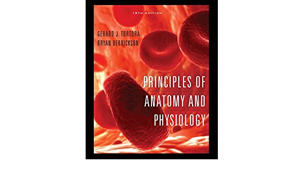 Principles of Anatomy and Physiology: 12th Edition - Kindle edition ...