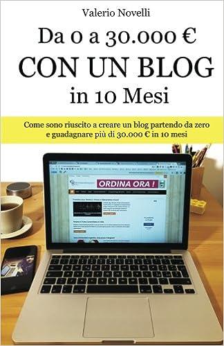 amazonit da 0 a 30000 con un blog in 10 mesi come sono riuscito a creare un nuovo blog e guadagnare pi di 30000 in 10 mesi valerio novelli