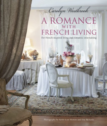 A Romance with French Living: Interiors inspired by for sale  Delivered anywhere in USA