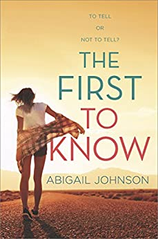 The First to Know by [Johnson, Abigail]