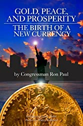 Gold, Peace, and Prosperity: The Birth of a New Currency (LvMI)