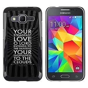 Be Good Phone Accessory // Dura Cáscara cubierta Protectora Caso Carcasa Funda de Protección para Samsung Galaxy Core Prime SM-G360 // BIBLE Psalm 36:5 Your Love Of Lord