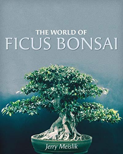 The World of Ficus Bonsai por Jerry Meislik