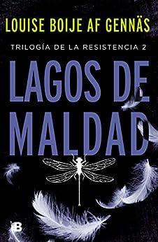Lagos de maldad (Trilogía de la Resistencia 2) (Spanish Edition) de [Boije af Gennäs, Louise]