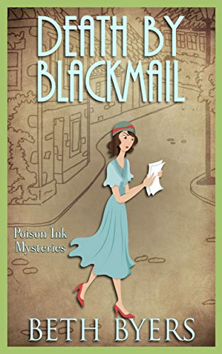 Death by Blackmail: A 1930s Murder Mystery (Poison Ink Mysteries Book 3) by [Byers, Beth]