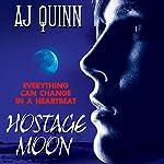 Hostage Moon   A. J. Quinn