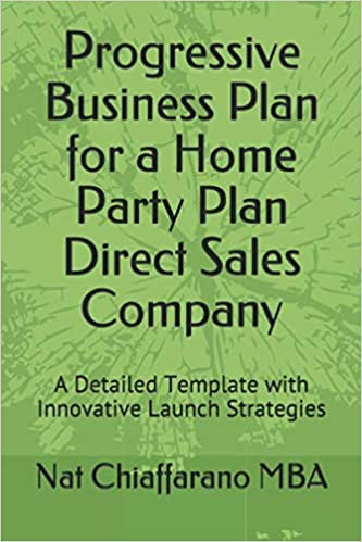 Progressive Business Plan for a Home Party Plan Direct Sales Company: A Detailed Template with Innovative Launch Strategies 1