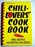 chili lovers cookbook - Chili-Lovers' Cook Book: Chili Recipes and Recipes With Chiles