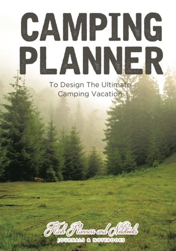 Camping Planner - to Design the Ultimate Camping Vacation