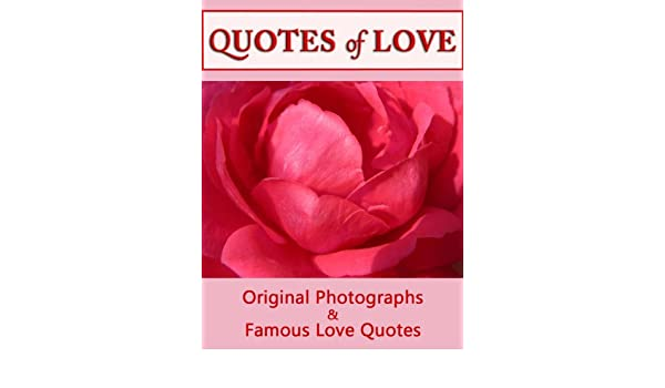 Quotes Of Love A Romantic Compilation Of Quotations Original