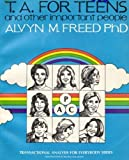 TA for Teens (And Important People), Alvyn M. Freed, 0915190036