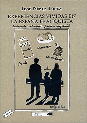 Experiencias vividas en la España franquista: Amazon.es: José Núñez López, Ediciones Cardeñoso: Libros