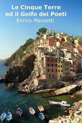 Le Cinque Terre Ed Il Golfo Dei Poeti (Italian Edition) ()