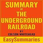Summary of The Underground Railroad by Colson Whitehead | EasySummaries Books