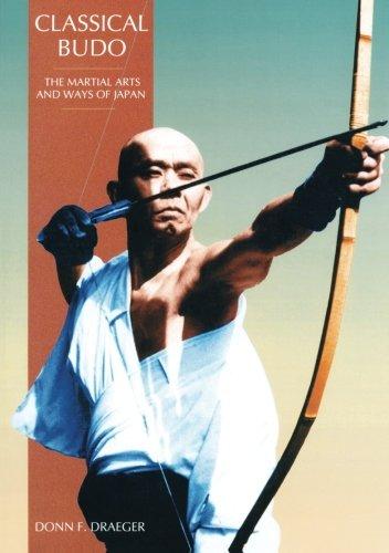 Classical Budo (The Martial Arts & Ways of Japan Series, Vol 2)