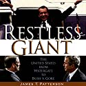 Restless Giant: The United States from Watergate to Bush v. Gore Hörbuch von James T. Patterson Gesprochen von: Robert Fass
