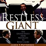 Restless Giant: The United States from Watergate to Bush v. Gore | James T. Patterson