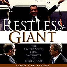 Restless Giant: The United States from Watergate to Bush v. Gore Audiobook by James T. Patterson Narrated by Robert Fass