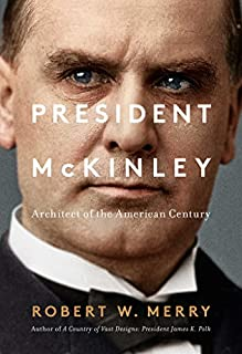 Book Cover: President McKinley: Architect of the American Century
