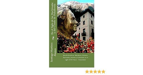 En el Siglo de las Machinadas y del Conde de Peñaflorida eBook: Santiago Martínez Álamos: Amazon.es: Tienda Kindle