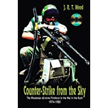 Counter-Strike from the Sky: The Rhodesian All-Arms Fireforce in the War in the Bush 1974a1980