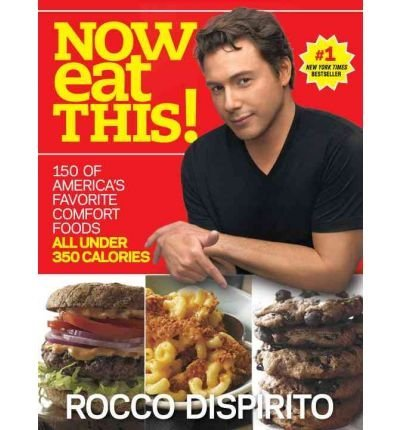 Now Eat This!: 150 of America's Favorite Comfort Foods, All Under 350 Calories (Paperback) - Common ebook