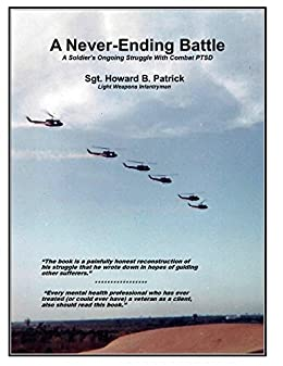 A Never-Ending Battle: A Soldier's Ongoing Struggle with Combat PTSD by [Patrick, Howard]